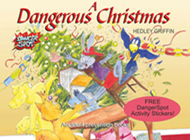 A Dangerous Christmas, picture book about child accident prevention at Christmas
