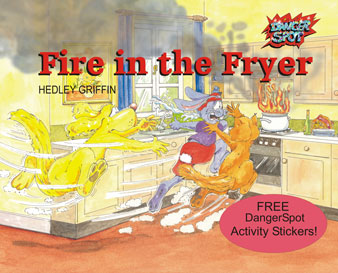 Fire in the Fryer, children's picture book about fire dangers in the kitchen